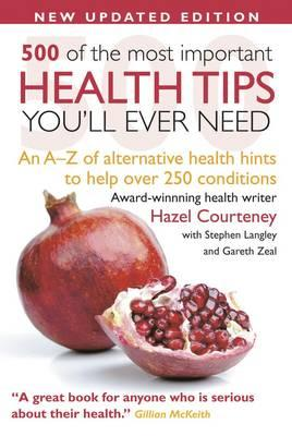 500-of-the-most-important-health-tips-youll-ever-need-an-a-z-of-alternative-health-hints-to-help-over-250-conditions